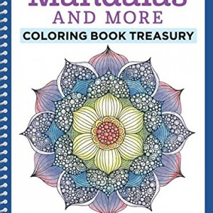 Mandalas and More Coloring Book Treasury: Beautiful Designs for Relaxation and Focus