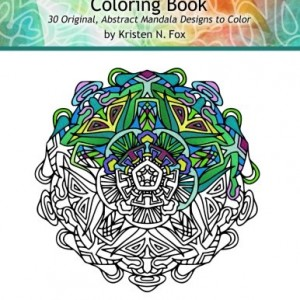 Kaleidoscope Mandala Art Coloring Book: 30 Original, Abstract Mandala Designs to Color