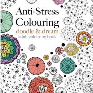 Anti-Stress Colouring: doodle & dream: A beautiful, inspiring & calming adult colouring book