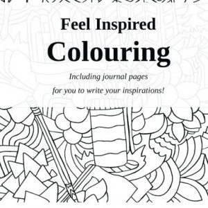 Feel Inspired Colouring: Adult Colouring Book and Journal (Feel Good Colouring) (Volume 2)