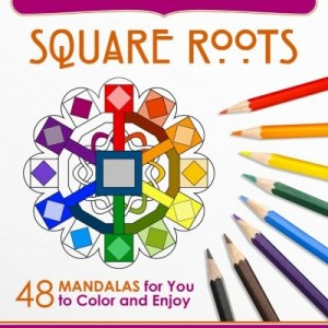 Square Roots: 48 Mandalas for You to Color and Enjoy (Magical Design Coloring Book) (Volume 5)