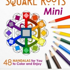 Square Roots - Mini (Pocket Sized Take-Along Coloring Book): 48 Mandalas for You to Color & Enjoy (Magical Design Mini Coloring Books) (Volume 5)