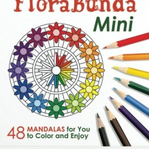 FloraBunda - Mini (Pocket Sized Take-Along Book): 48 Mandalas for You to Color & Enjoy (Magical Design Mini Coloring Books) (Volume 3)