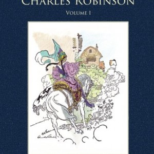 The Art of Charles Robinson Vintage Coloring Book, Volume 1 (Vintage Coloring Adult Coloring Books)