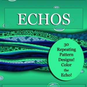 Echos: 30 original repeating pattern coloring pages for stress management, relaxation and fun! Designs range from simple to complex.