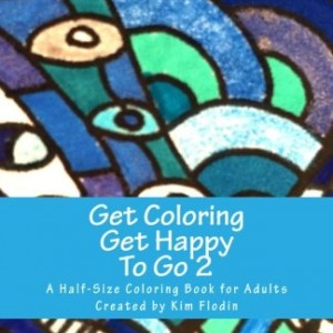 "Get Coloring Get Happy To Go 2: Happy, half-size, hand-drawn designs filled with healing energy for coloring support  ""on the go"" (Volume 2)"