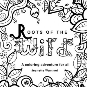 Roots of the Wild: Coloring Book
