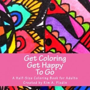 Get Coloring Get Happy (to go): Happy, healing, hand-drawn designs for adults to color on the go.