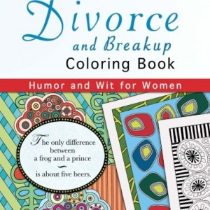 Divorce and Breakup Coloring Book: Humor and Wit for Women